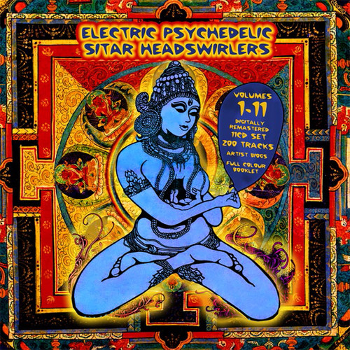 Electric Psychedelic Sitar Headswirlers Volumes 1-11 by