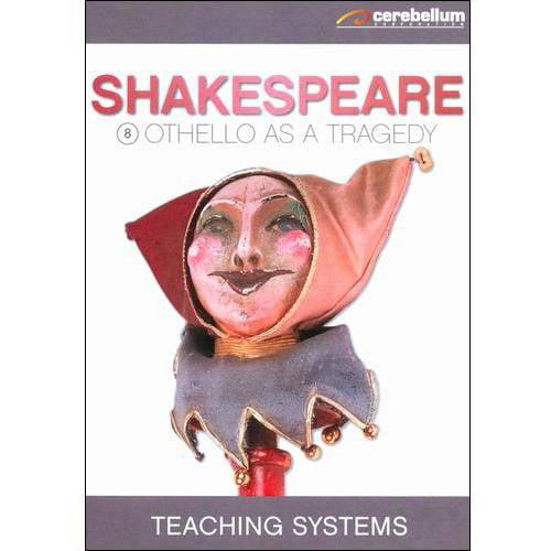 Teaching Systems: Shakespeare Module 8: Othello As Tragedy