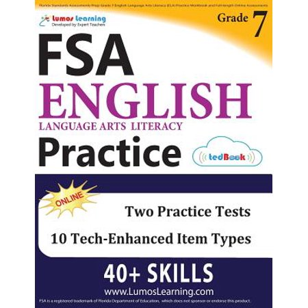 Florida Standards Assessments Prep : Grade 7 English Language Arts Literacy (Ela) Practice Workbook and Full-Length Online Assessments: FSA Study (Bond English Assessment Papers 6 7 Years)