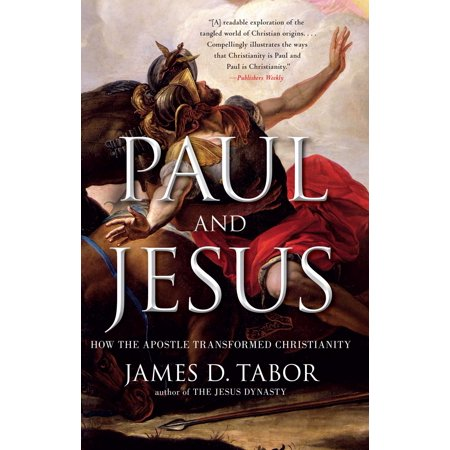 Paul and Jesus : How the Apostle Transformed (Apostles Of The Church Of Jesus Christ)