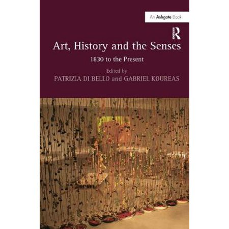 Art, History and the Senses : 1830 to the Present