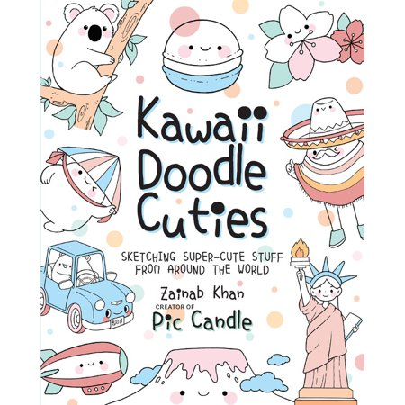 Kawaii Doodle Cuties : Sketching Super-Cute Stuff from Around the World