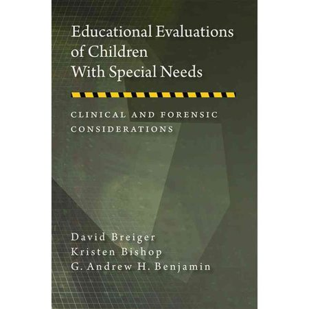Educational Evaluations of Children with Special Needs : Clinical and Forensic Considerations