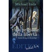 La Prigione della Libertà - eBook