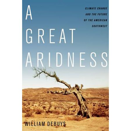 A Great Aridness : Climate Change and the Future of the American