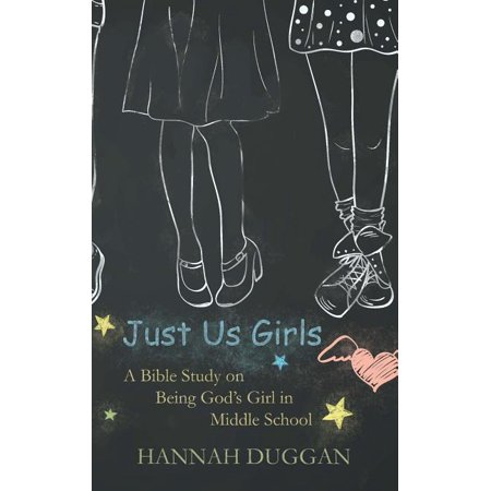 Being A Girl For Halloween (Just Us Girls : A Bible Study on Being God's Girl in Middle)