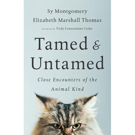 Tamed and Untamed : Close Encounters of the Animal