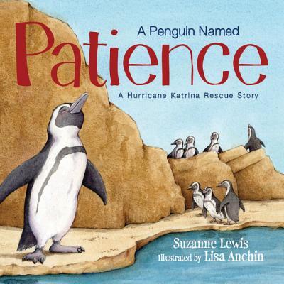 A Penguin Named Patience : A Hurricane Katrina Rescue