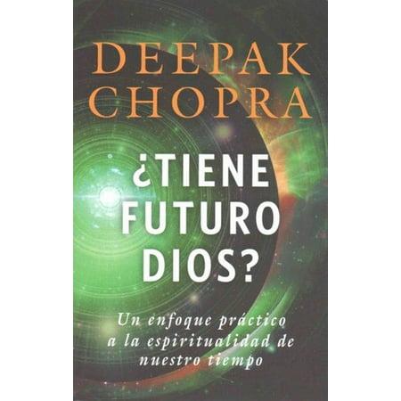 Tiene Futuro Dios   Un Enfoque Pr Ctico A La Espiritualidad De Nuestro Tiempo  A Practical Approach To Spirituality For Our Times
