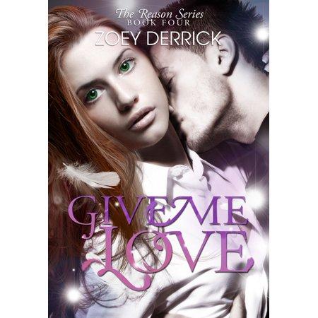 Give Me Love - Reason Series #4 - eBook