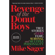 Revenge of the Donut Boys : True Stories of Lust, Fame, Survival and Multiple Personality