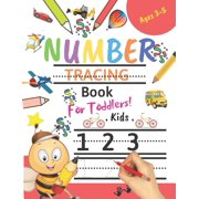 Number Tracing Book for Toddlers Ages 3-5: Number tracing books for kids ages 3-5, Number tracing workbook, Number Writing Practice Book, Number Tracing Book (Math Activity Book). Great Gift for Toddl