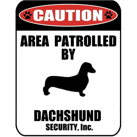 Caution Area Patrolled by a Dachshund 9 inch x 11.5 inch Laminated Dog Sign