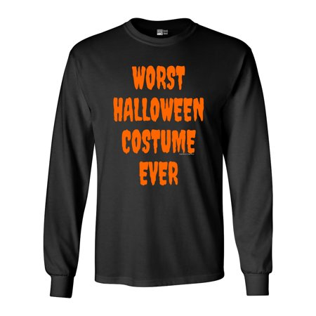 Long Sleeve Adult T-Shirt Worst Halloween Costume Ever Funny