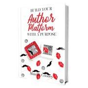 Build Your Author Platform with a Purpose - eBook