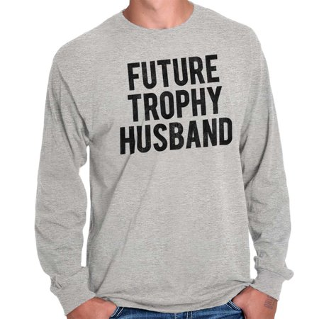 Brisco Brands Future Trophy Husband Dad Gift Mens Long Sleeve T-Shirt ()