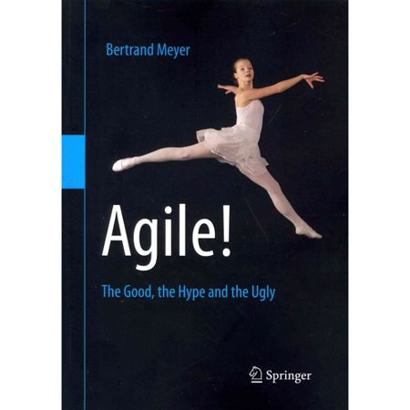 Agile    The Good  The Hype And The Ugly