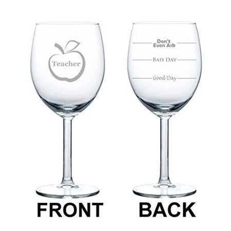 10 Mothers Day Wine - 10 oz Wine Glass Funny Teacher Good Day Bad Day Don't Even Ask,MIP
