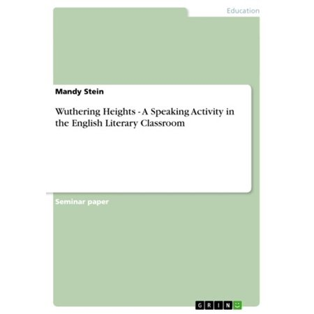 Wuthering Heights - A Speaking Activity in the English Literary Classroom -