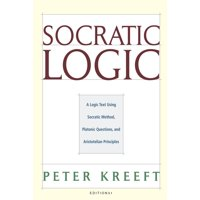 Socratic Logic 3.1e : Socratic Method Platonic Questions