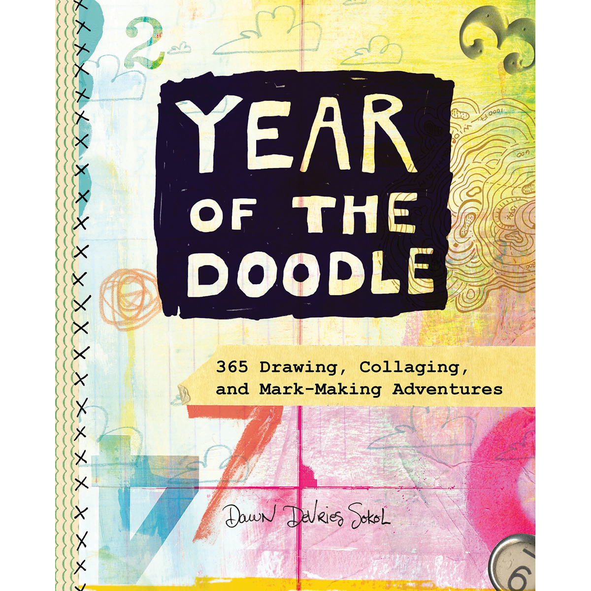 Year of the Doodle: 365 Drawing, Collaging and Mark-Making Adventures