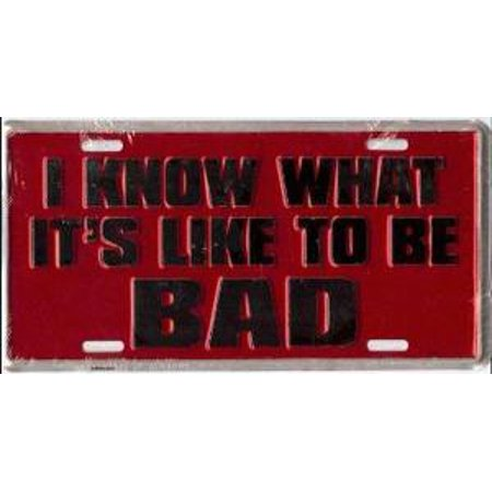 I Know How To Be Bad License Plate - image 1 de 2