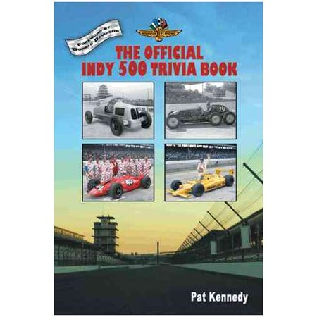 The Official Indy 500 Trivia Book  How Much Do You Know About The Indianapolis 500