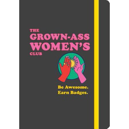 The Grown-Ass Women's Club : Be Awesome. Earn