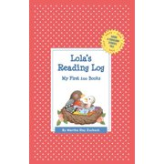 Lola's Reading Log: My First 200 Books (Gatst)
