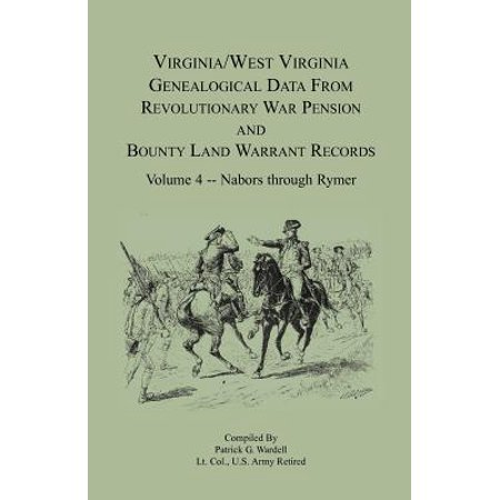 Virginia And West Virginia Genealogical Data From Revolutionary War Pension And Bounty Land Warrant Records  Volume 4 Nabors   Rymer