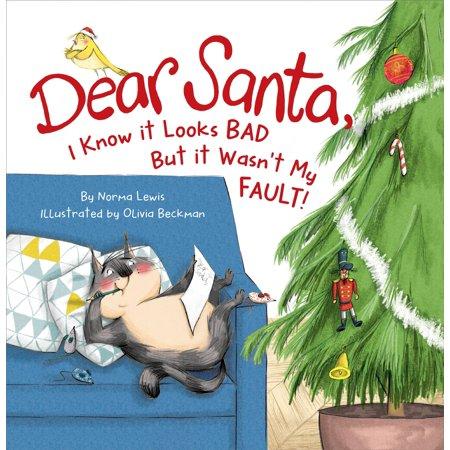 Dear Santa, I Know It Looks Bad, But It Wasn't My Fault