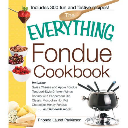 Everything Wine Book - Everything (Cooking): The Everything Fondue Cookbook (Paperback)