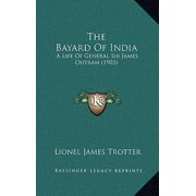 The Bayard of India : A Life of General Sir James Outram (1903)