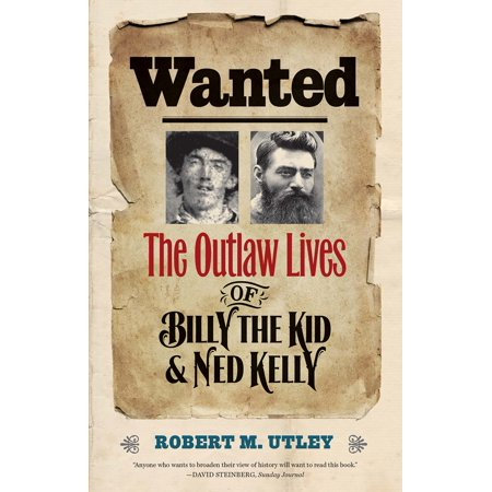 Wanted  The Outlaw Lives Of Billy The Kid   Ned Kelly