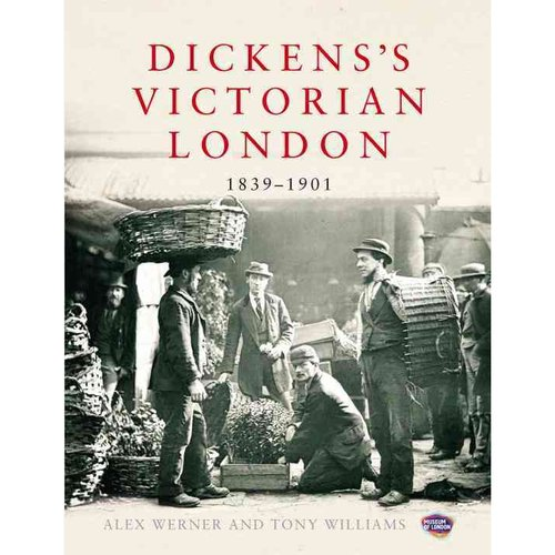 Dickens's Victorian London: 1839-1901