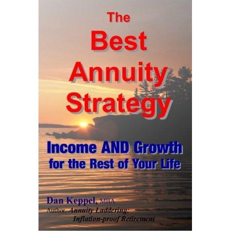 The Best Annuity Strategy  Income And Growth For The Rest Of Your Life