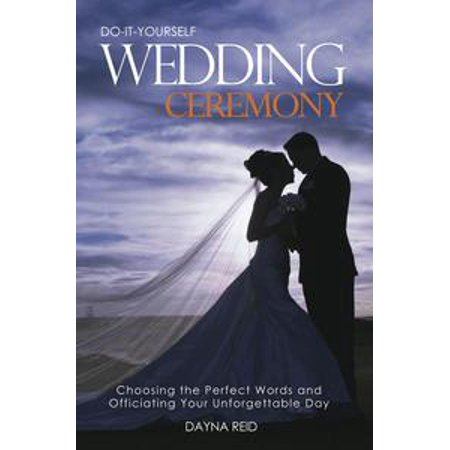 Do It Yourself Wedding Ceremony - eBook - Do It Yourself Wedding Ideas