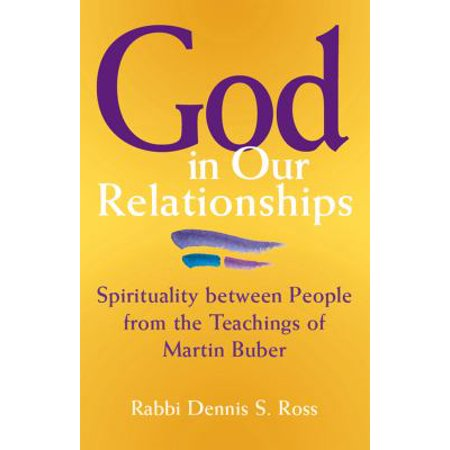 God In Our Relationships  Spirituality Between People From The Teachings Of Martin Buber