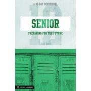 Senior: Preparing for the Future : A 30-Day Devotional for Seniors