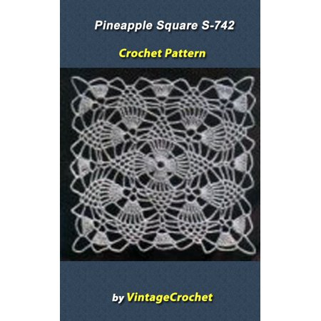 Pineapple Square S-742 Vintage Crochet Pattern - eBook