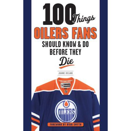 Ryan Smyth Hockey - 100 Things Oilers Fans Should Know & Do Before They Die - eBook