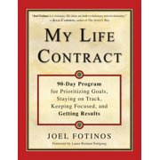 My Life Contract : 90-Day Program for Prioritizing Goals, Staying on Track, Keeping Focused, and Getting Results