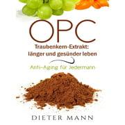 OPC - Traubenkern-Extrakt: lnger und gesnder leben - eBook