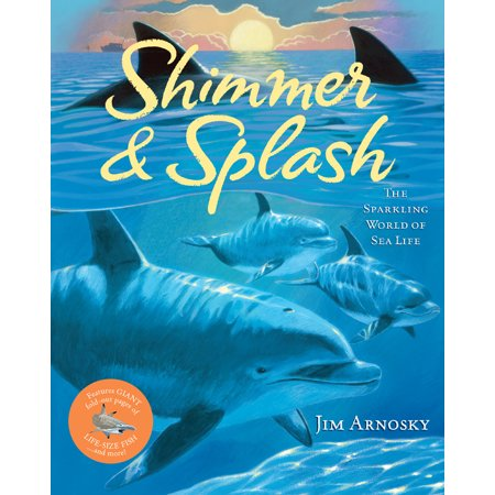 Shimmer & Splash : The Sparkling World of Sea Life