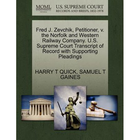 Fred J. Zevchik, Petitioner, V. the Norfolk and Western Railway Company. U.S. Supreme Court Transcript of Record with Supporting Pleadings ()