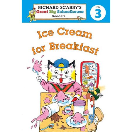 Richard Scarry's Readers (Level 3): Ice Cream for Breakfast (Richard Scarry's Great Big (Great Breakfasts)