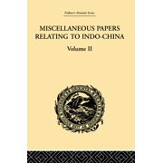 Miscellaneous Papers Relating to Indo-China: Volume II - eBook