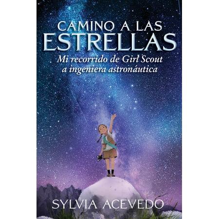 Camino a Las Estrellas: Mi Recorrido de Girl Scout a Ingeniera Astronáutica (Junior Girl Scout Leaders)