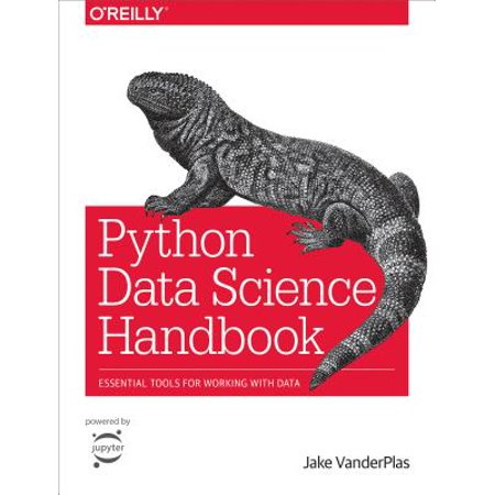 Python Data Science Handbook : Essential Tools for Working with