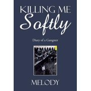 Killing Me Softly : Diary of a Gangster